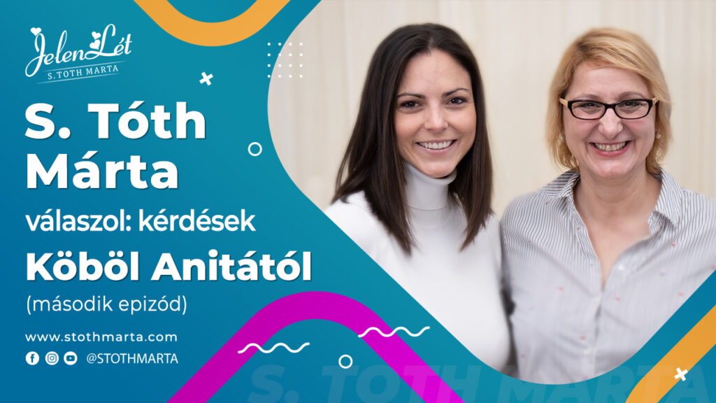 S. Tóth Márta válaszol: kérdések Köböl Anitától (második epizód)